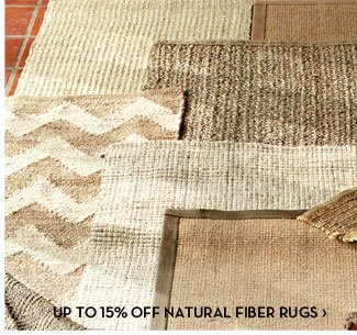 UP TO 15% OFF NATURAL FIBER RUGS