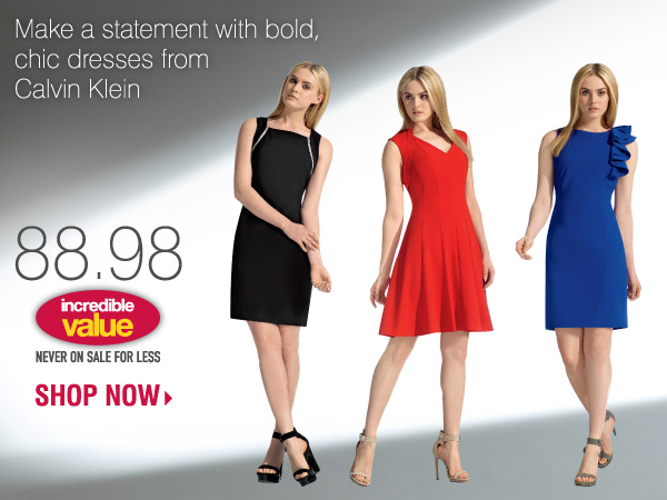 Make a statement with bold, chic dresses from Calvin Klein. 88.98 An Incredible Value NEVER on sale for less! Shop now.