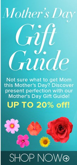The Mother's Day Gift Guide Not sure what to get Mom this Mother's Day? Discover present perfection with our Mother's Day Gift Guide! Shop Now>>