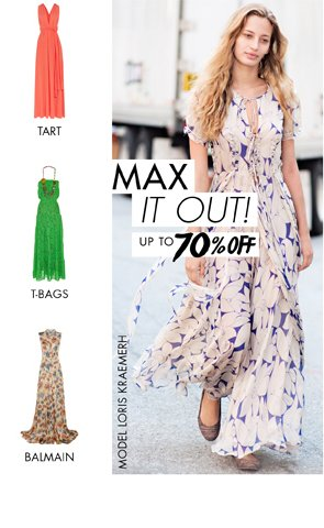 MAX IT OUT! UP TO 70% OFF