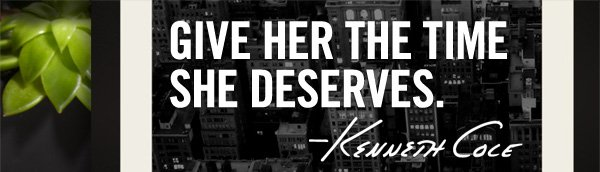 GIVE HER THE TIME SHE DESERVES