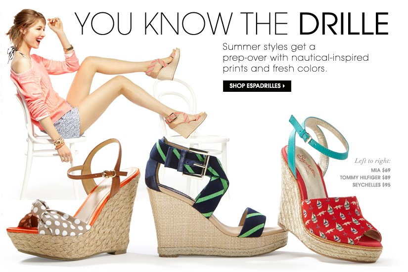 YOU KNOW THE DRILLE. SHOP ESPADRILLES