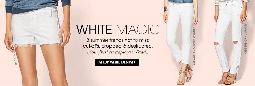 WHITE MAGIC. SHOP WHITE DENIM