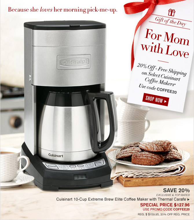 Because she loves her morning pick-me-up. - Gift of the Day - For Mom with Love - 20% Off + Free Shipping on Select Cuisinart  Coffee Makers* Use code COFFEE20 - SHOP NOW