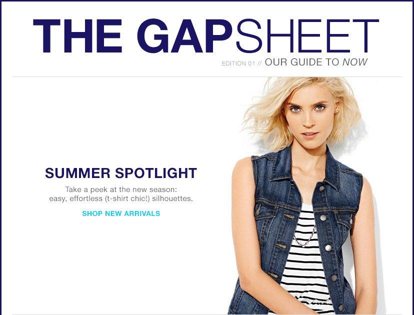 THE GAPSHEET   SUMMER SPOTLIGHT   SHOP NEW ARRIVALS