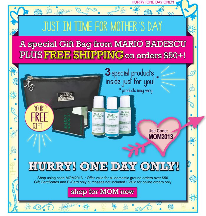 Just in time for Mother's Day. A special gift back from Mario Badescu plus complimentary shipping or orders over $50. Receive 3 special product inside, just for you. Hurry, one day only! Use promotional code MOM2013 to get this great deal.