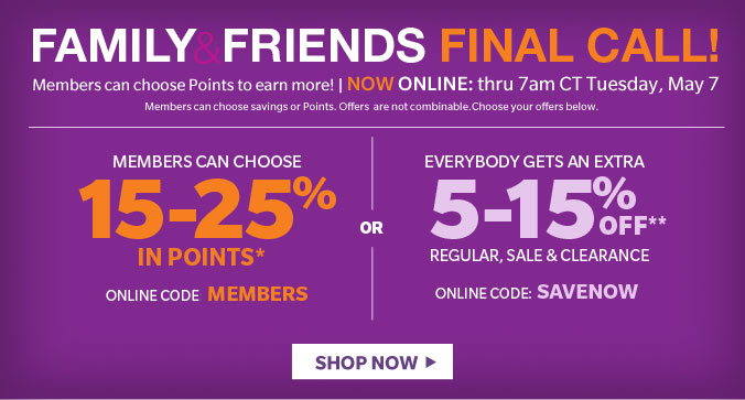 FAMILY & FRIENDS FINAL CALL! | NOW ONLINE: thru 7am CT Tuesday, May 7 | SHOP NOW