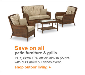 Save on all patio furniture & grills | shop outdoor living