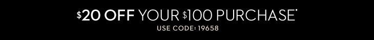 $20 Off Your $100 Purchase* Use Code: 19658