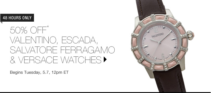 50% Off* Escada, Versace & More Watches...Shop Now
