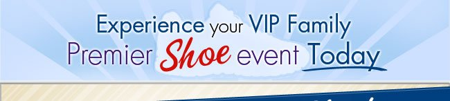 Experience Your VIP Family