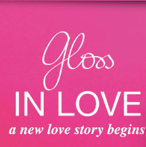 gloss | IN LOVE | a new love story begins