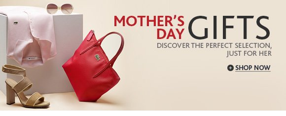 MOTHER'S DAY GIFTS. SHOP NOW