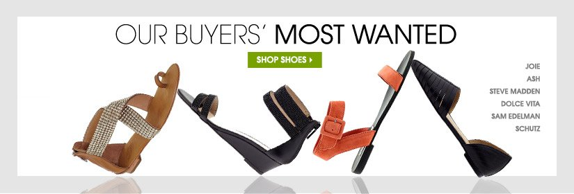 OUR BUYERS' MOST WANTED. SHOP SHOES