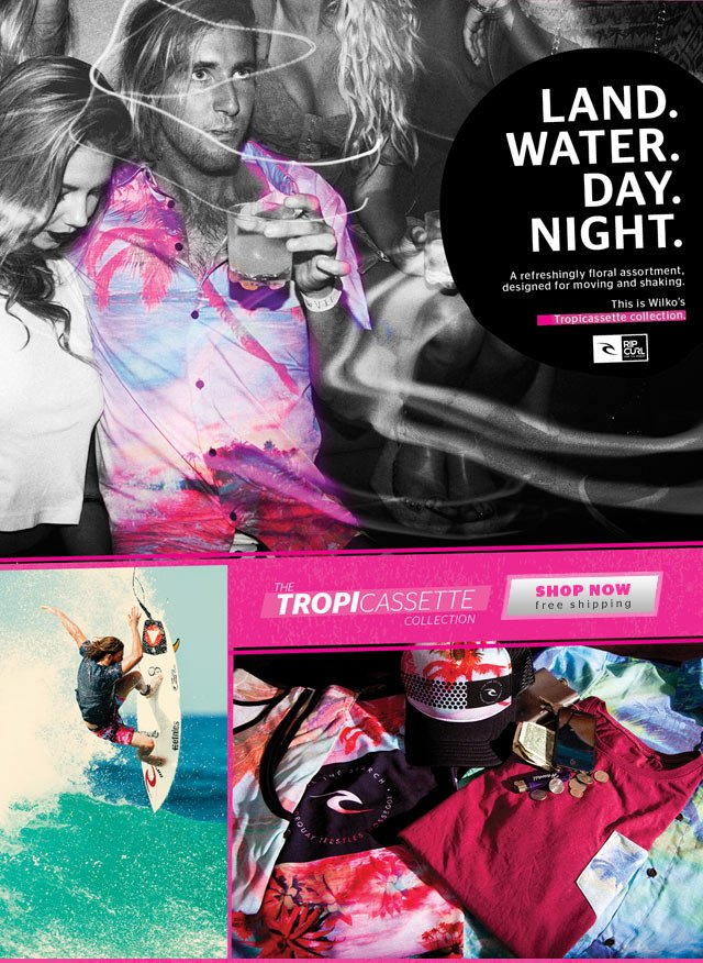 Land. Water. Day. Night. A refereshingly floral assortment designed for moving and shaking. This is Wilko's Tropicassette Collection. - SHOP NOW - Free Shipping