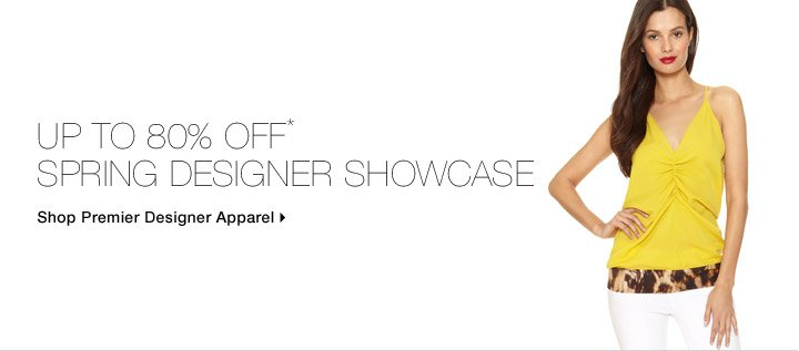 Up To 80% Off* Spring Designer Showcase