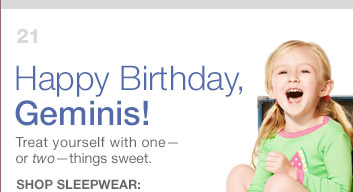 Happy Birthday, Geminis!   SHOP SLEEPWEAR: