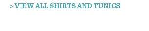 View All Shirts & Tunics