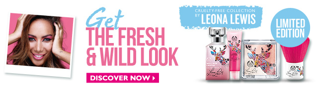 Get THE FRESH & WILD LOOK -- CRUELTY FREE COLLECTION BY LEONA LEWIS -- LIMITED EDITION -- DISCOVER NOW