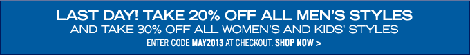 Take 20% off all Men's styles, and 30% off all Women's and Kids' styles! Limited time only!