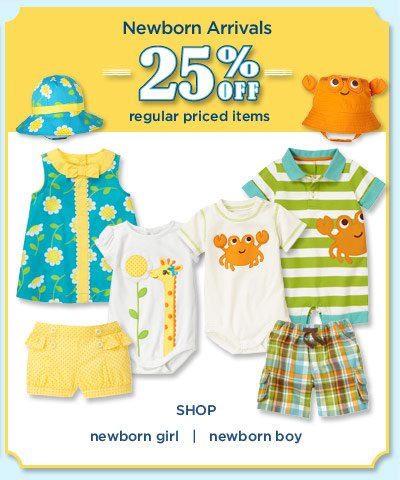 Newborn Arrivals 25% off regular priced items.