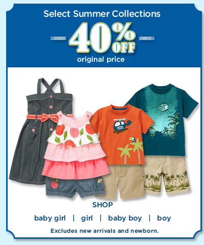 Select Summer Collections. 40% off original price. Excludes new arrivals and newborn.