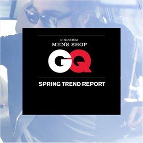 NORDSTROM MEN'S SHOP - GQ - SPRING TREND REPORT