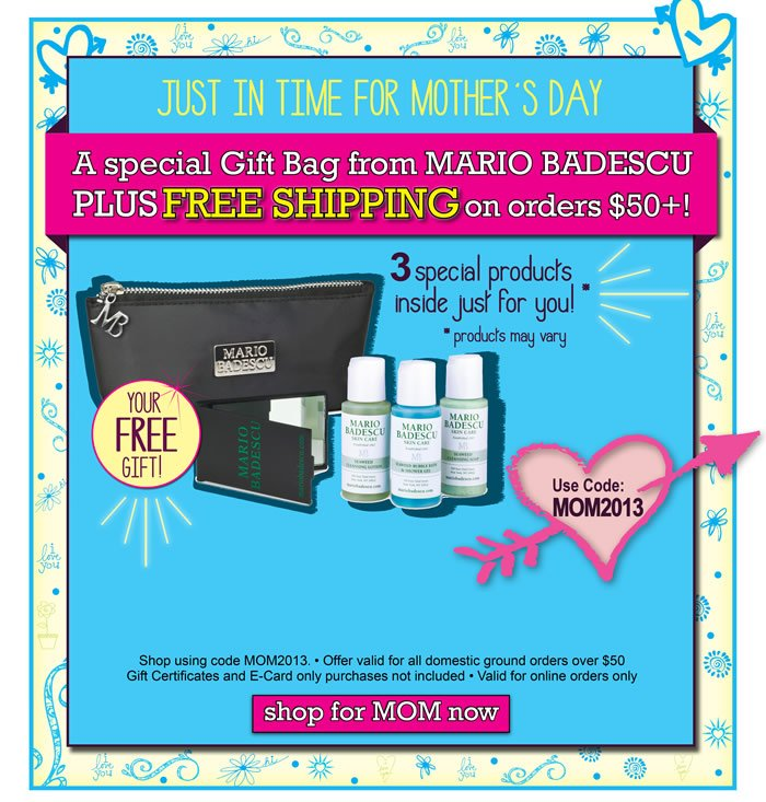 Our offer has been extended just in time for Mother's Day. A special gift back from Mario Badescu plus complimentary shipping or orders over $50. Receive 3 special product inside, just for you. Use promotional code MOM2013 to get this great deal.