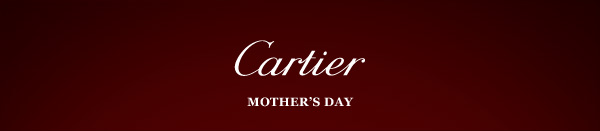 Cartier - Mother's Day