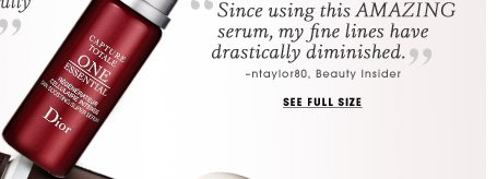 Dior. Youth-restoring serum. Since using this AMAZING serum, my fine lines have drastically diminished. -ntaylor80, Beauty Insider. See full size.