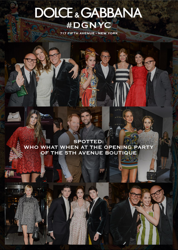 Dolce&Gabbana #DGNYC 717 5th Avenue - Spotted: Who What When at the opening party if the 5th Av. Boutique