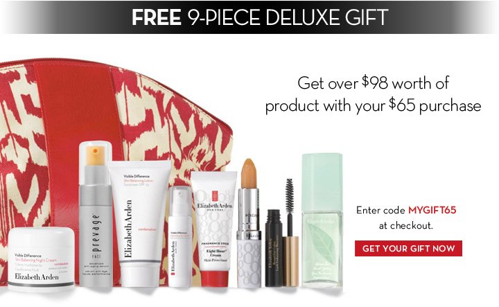 FREE 9-PIECE DELUXE GIFT. Get over $98 worth of product with your $65 purchase. Enter code MYGIFT65 at checkout. GET YOUR GIFT NOW.