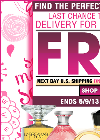 Guarantee Delivery For Mother's Day Free Next Day U.S. Shipping On Orders Of $65 Or More!