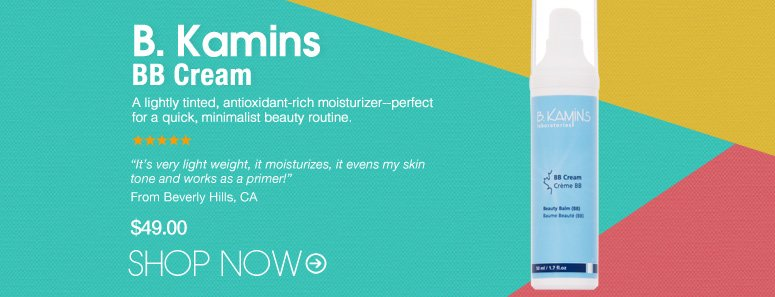 "B. Kamins - BB Cream  A lightly tinted moisturizer infused with antioxidants to diminish the appearance of fine lines and wrinkles for younger-looking skin. ""It's very light weight, it moisturizes, it evens my skin tone and works as a primer!"" – Beverly Hills, CA $49.00 Shop Now>>"