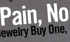 NO PAIN, NO GAIN - BODY JEWELRY BUYONE, GET ONE $1***