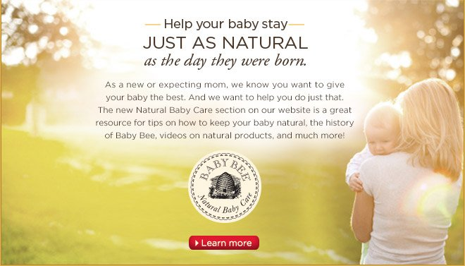 Help your baby stay just as natural as the day they were born.