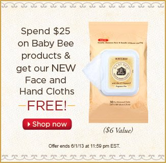 Spend $25 on Baby Bee products and get our NEW face and hand cloths FREE. Shop Now