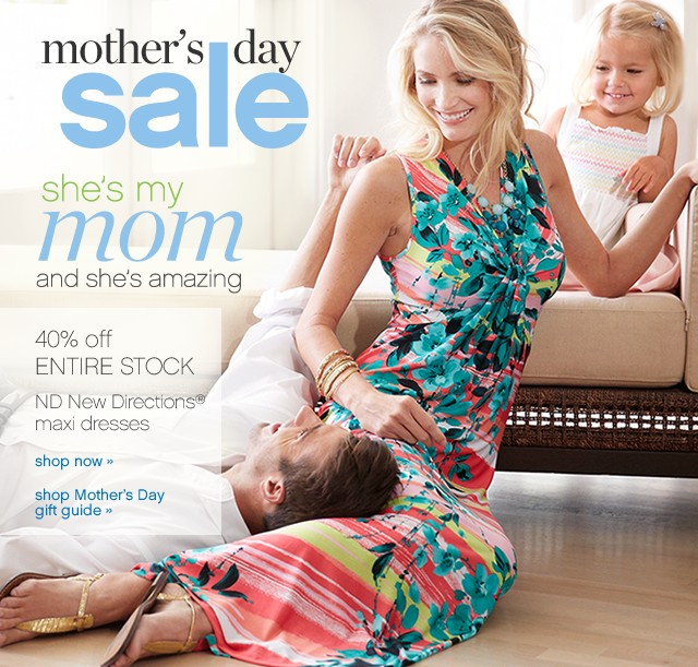 Mother's Day Sale. 40% off Entire Stock ND New Directions® maxi dresses. Shop now.
