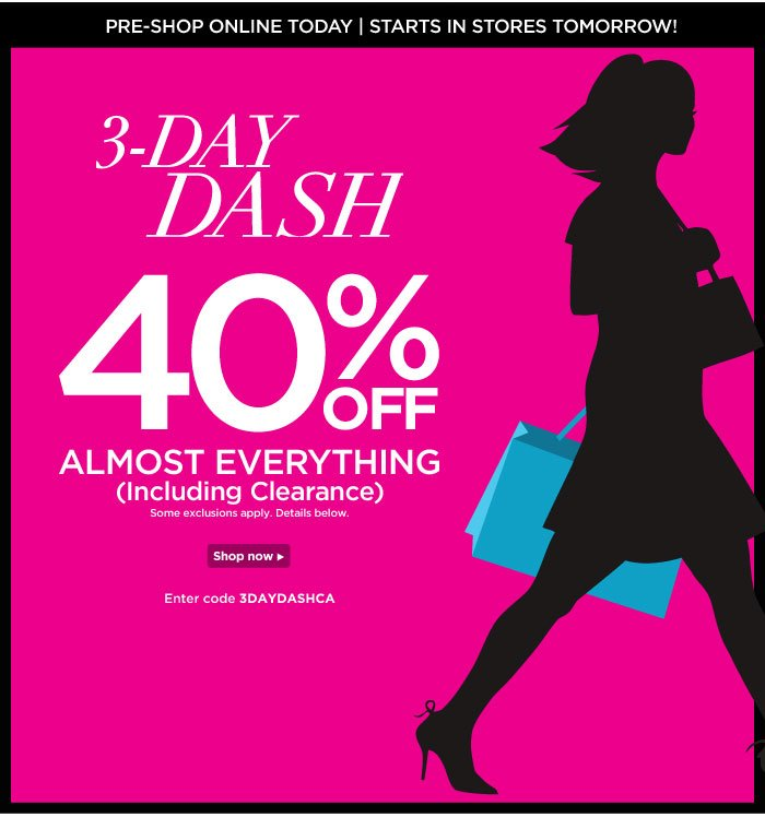 40% off Almost Everything for the 3 Day Dash!