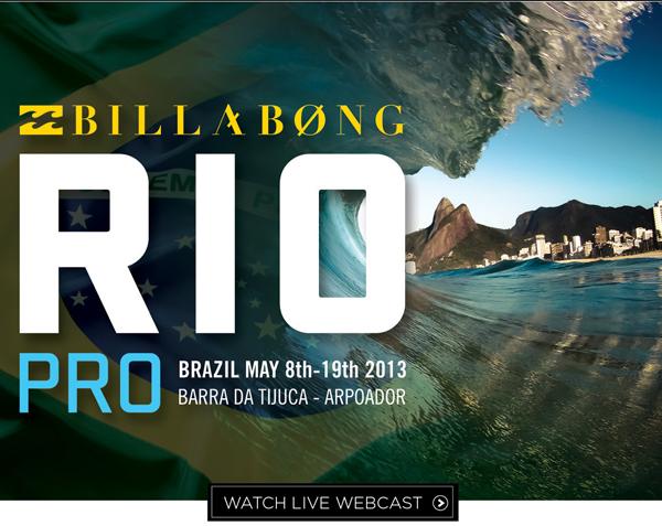 Billabong Rio Pro Brazil May 8th-19th 2013 Barra Da Tijuca Arpoador - Watch Live Webcast