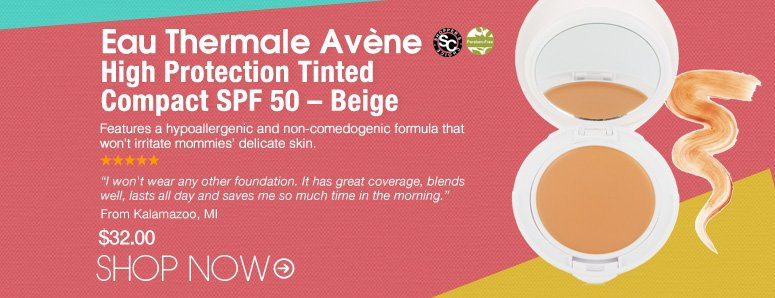 """Shopper's Choice, Paraben-free Avene - High Protection Tinted Compact SPF 50 – Beige  A 100% mineral, tinted sunscreen specially formulated for sensitive or redness-prone skin. """"I won't wear any other foundation. It has great coverage, blends well, lasts all day and saves me so much time in the morning."""" – Kalamazoo, MI $32.00 Shop Now>>"""