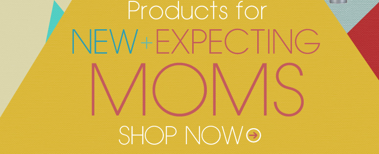 Products for New + Expecting Moms