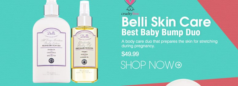 Cruelty-free Belli Skin Care - Best Baby Bump Duo  A body care duo that prepares the skin for stretching during pregnancy. $49.99 Shop Now>>