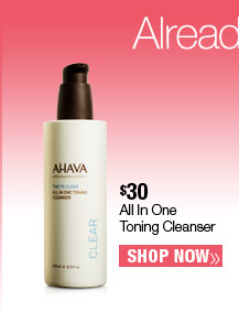 Ahava All In One Toning Cleanser $30. Shop Now.