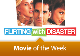 Movie of the Week: Flirting With Disaster
