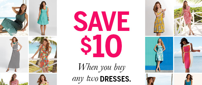 Save $10 when you buy any two dresses!