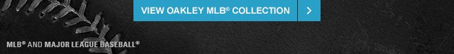 VIEW OAKLEY MLB COLLECTION