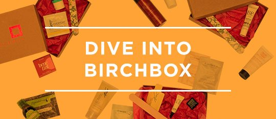 Dive into Birchbox