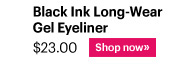Eyes BLACK INK LONG-WEAR GEL EYELINER, $23.00 Shop Now»