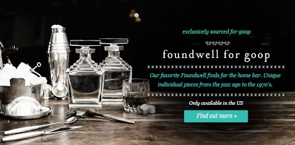foundwell for goop - http://www.goop.com/shop/